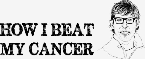 How I Beat My Cancer
